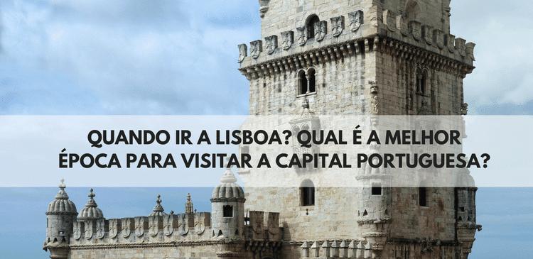 Quando ir a Lisboa