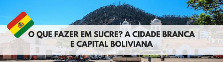 o-que-fazer-em-sucre-capital-da-bolivia